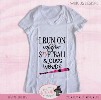 Softball mom quote svg, I run on coffee, Softball and cuss words svg,